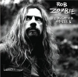 Rob Zombie - Educated Horses (2006)