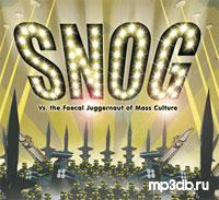 Snog Vs. The Faecal Juggernaut Of Mass Culture - Synthetic Melodies Of Resistance (2006)