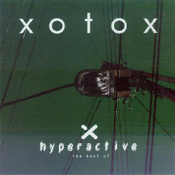 Xotox - Hyperactive (Best Of) (2008)