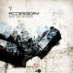 Accessory - More Than Machinery (2CD) (2008)