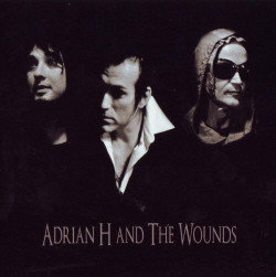 Adrian H And The Wounds - Self Titled (2009)