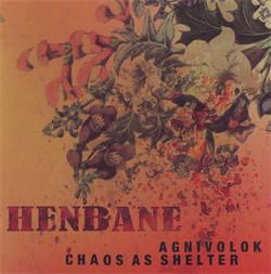 Agnivolok - Chaos As Shelter - Henbane (Limited Edition) (2009)