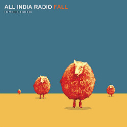 All India Radio - Fall (Expanded Edition) (2009)