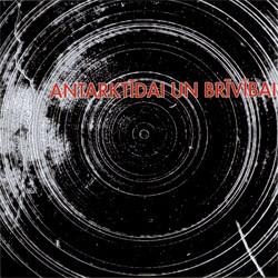 Antarktida - Antarktidai Un Brivibai (Limited Edition) (2010)