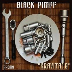 Black Pimpf - Gravitate (Promo) (2009)