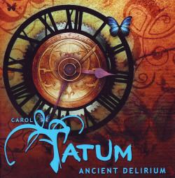 Carol Tatum - Ancient Delirium (2009)