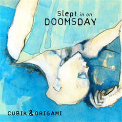Cubik & Origami - Slept In On Doomsday (2009)