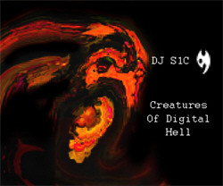 DJ S1C - Creatures Of Digital Hell (2010)