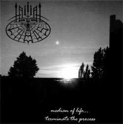 Initial Chaos - Median Of Life-Terminate The Process (2008)
