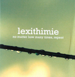 Lexithimie - No Matter How Many Times Repeat (3inch CDR) (2009)