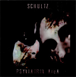 Schultz - Psykiatrik Area (Limited Edition) (2008)