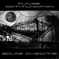 Solar Chrome - Future Communication (2009)
