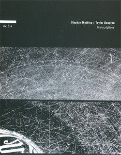 Stephan Mathieu and Taylor Deupree - Transcriptions (2009)