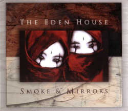 The Eden House - Smoke And Mirrors (2009)