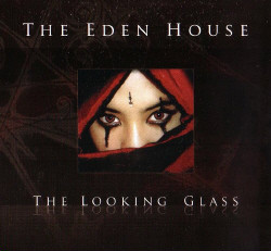 The Eden House - The Looking Glass (Live) (Audio rip from DVD) (2009)