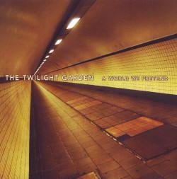 The Twilight Garden - A World We Pretend (2010)