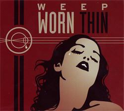 Weep - Worn Thin (2010)