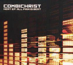 Combichrist - Heat EP: All Pain Is Beat (CDM) (Limited Edition) (2009)