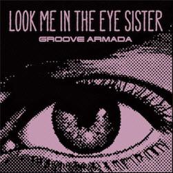 Groove Armada - Look Me In The Eye Sister (Promo CDM) (2010)