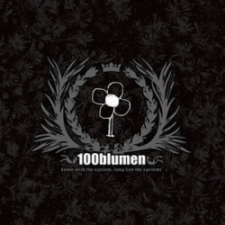 100blumen - Down With The System, Long Live The System (2009)