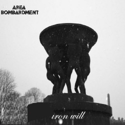 Area Bombardment - Iron Will (2009)