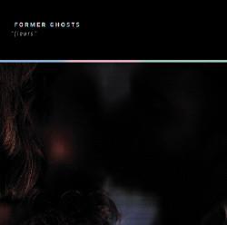 Former Ghosts - Fleurs (2009)
