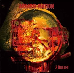 2 Bullet - Assassi-Nation (2009)