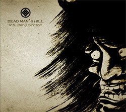Dead Man's Hill Vs. Kenji Siratori - Dead Man's Hill Vs. Kenji Siratori (Limited Edition) (2009)