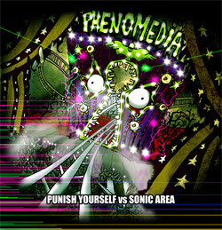 Punish Yourself Vs. Sonic Area - Phenomedia (2010)