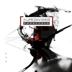 A Life [Divided] - Passenger (2011)