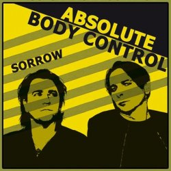 Absolute Body Control - Sorrow (EP) (2010)