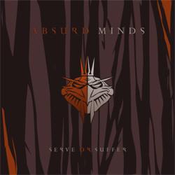 Absurd Minds - Serve Or Suffer (2010)