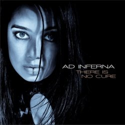 Ad Inferna - There Is No Cure (2011)
