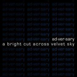 Ad·ver·sary - A Bright Cut Across Velvet Sky (Limited Edition) (2009)