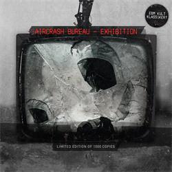Aircrash Bureau - Exhibition (Limited Edition CDM) (2011)