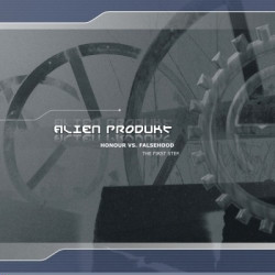 Alien Produkt - Honour Vs. Falsehood (The First Step) (EP) (2010)