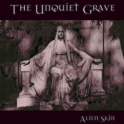 Alien Skin - The Unquiet Grave (2010)