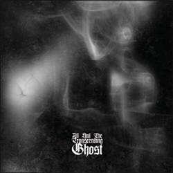 All Hail the Transcending Ghost - All Hail the Transcending Ghost (2009)