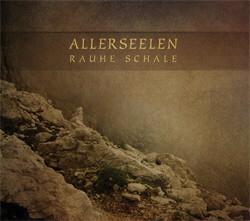 Allerseelen - Rauhe Schale (2010)