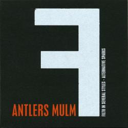 Antlers Mulm - Filth In Several Styles - Alternative Sparks (2009)