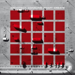 Architect - Consume Adapt Create (2010)