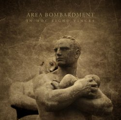 Area Bombardment - In Hoc Signo Vinces (2010)