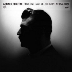 Arnaud Rebotini - Someone Gave Me Religion (2011)