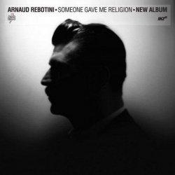 Arnaud Rebotini - Someone Gave Me Religion (2011)