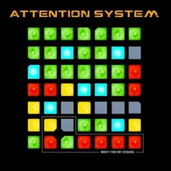 Attention System - Wait For My Signal (2010)