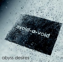 Avoid-A-Void - Abyss Desires (2009)
