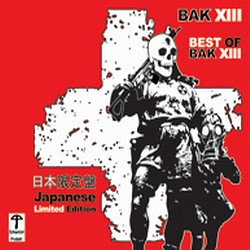 BAK XIII - The Best Of BAK XIII (Japanese Limited Edition) (2009)