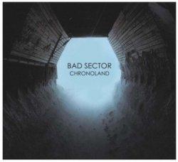 Bad Sector - Chronoland (2011)
