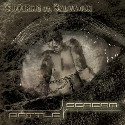 Battle Scream - Suffering vs. Salvation (2009)