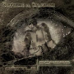 Battle Scream - Suffering vs. Salvation (2009)